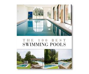 Coffee Table Book THE 100 BEST SWIMMING POOLS