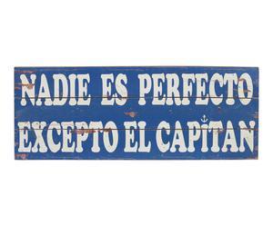 Panel decorativo Nadie Es Perfecto Excepto El Capitán