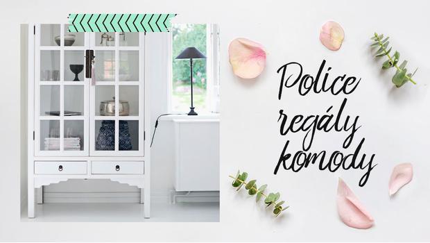 Police, regály, komody
