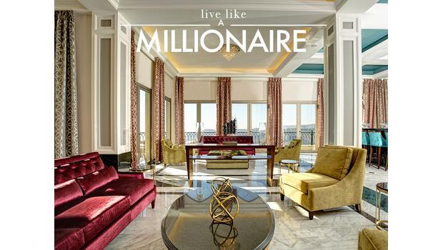 Live like a Millionaire!