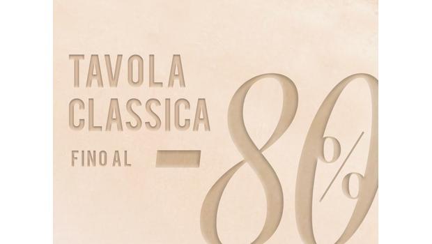 Tavola Classica fino al -80%