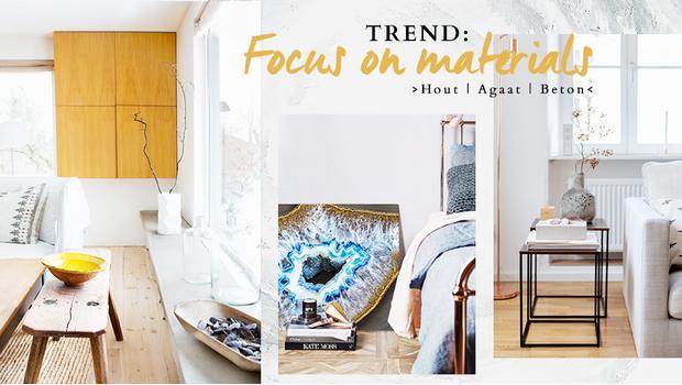 Trend: Focus on materials