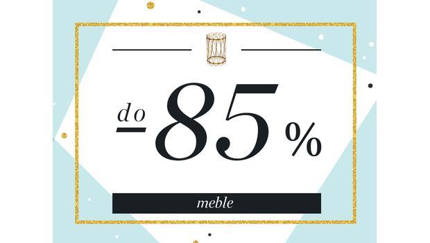 Meble do -85%
