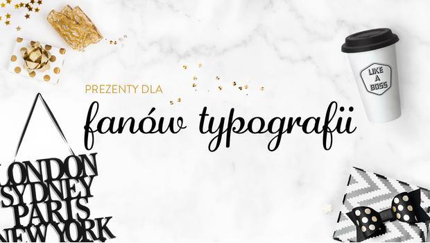 Dla fanów typografii