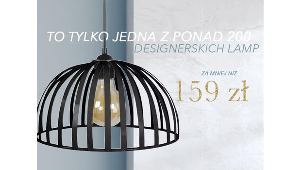 Lampy w 3 stylach do 159 zł!