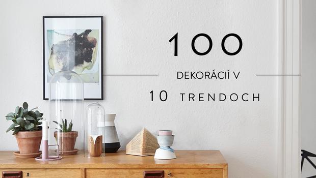 100 dekorácií v 10 trendoch