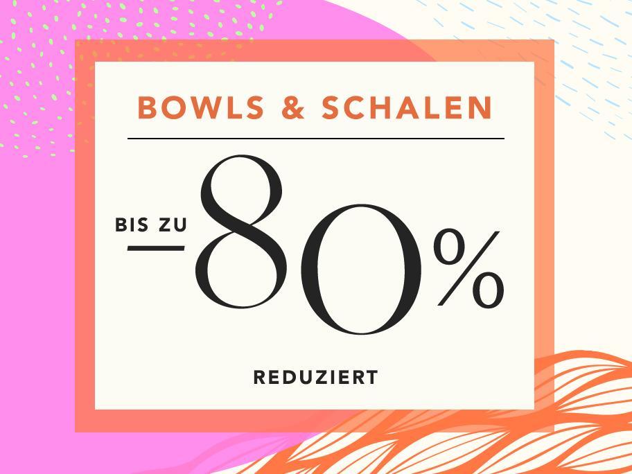 Bowls & Schalen