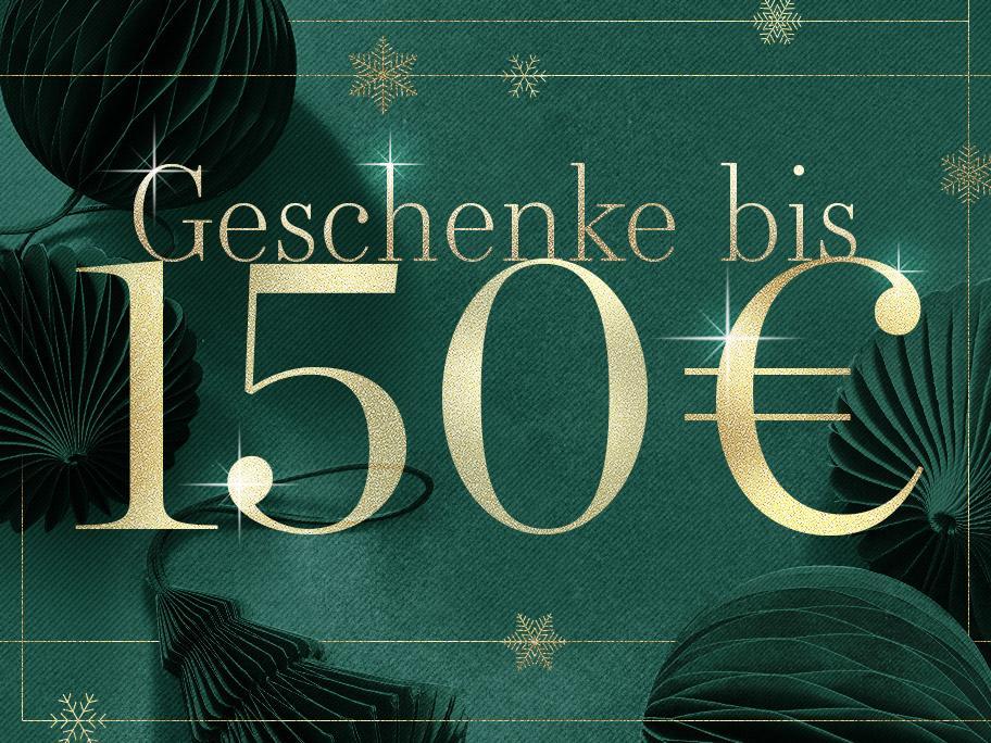 Geschenke bis 150 €