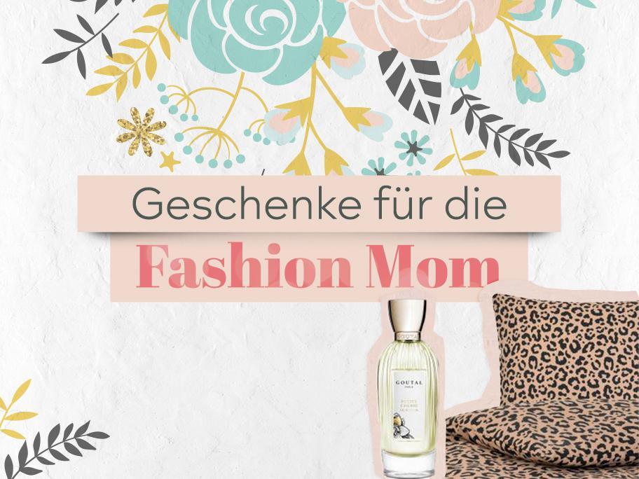 Geschenke für die Fashion Mom