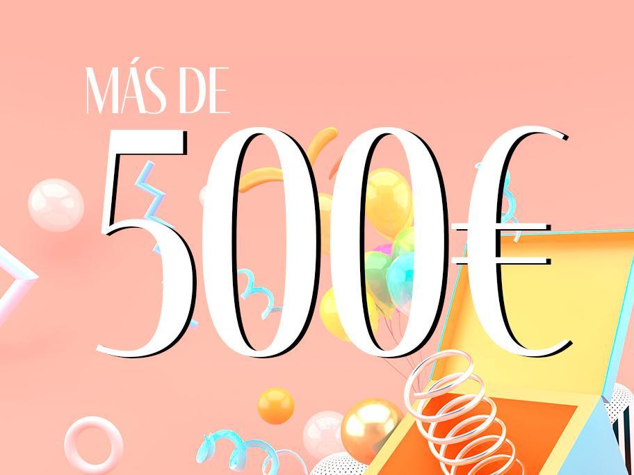 De más de 500€