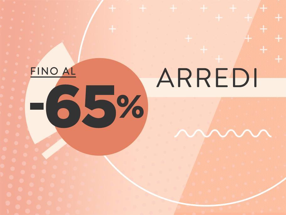 Arredi fino al -65%