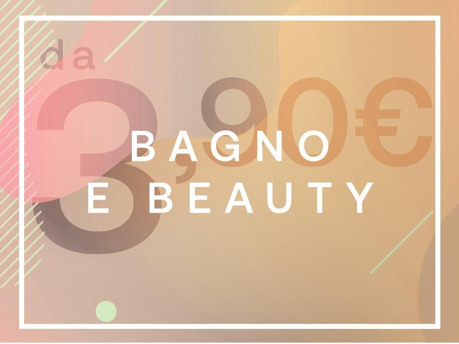 Bagno e Beauty da 3,90€
