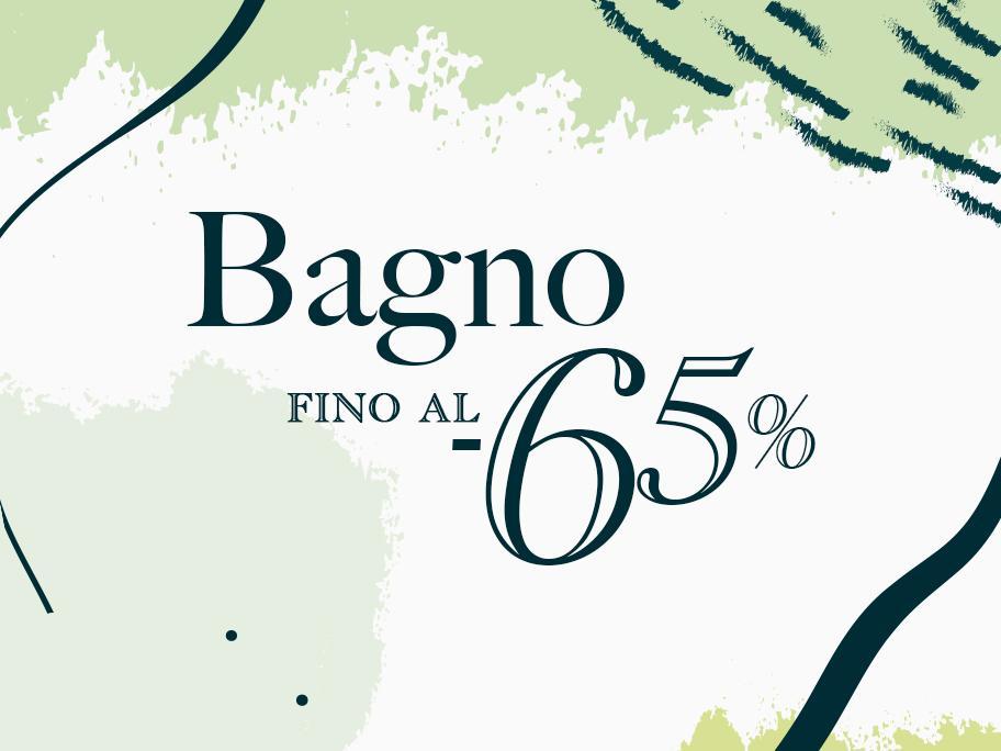 Bagno fino al -65%