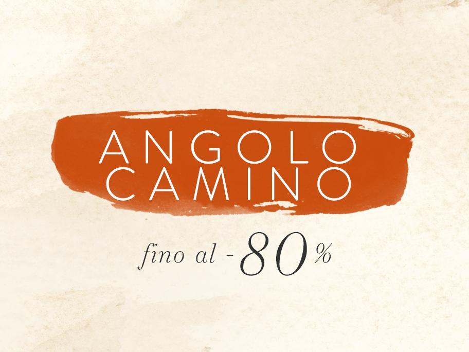 Angolo Camino fino al -80%